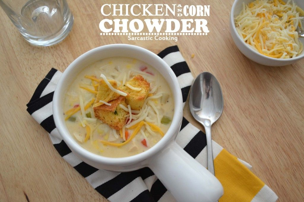 Chicken & Corn Chowder Sarcastic Cooking Recipe