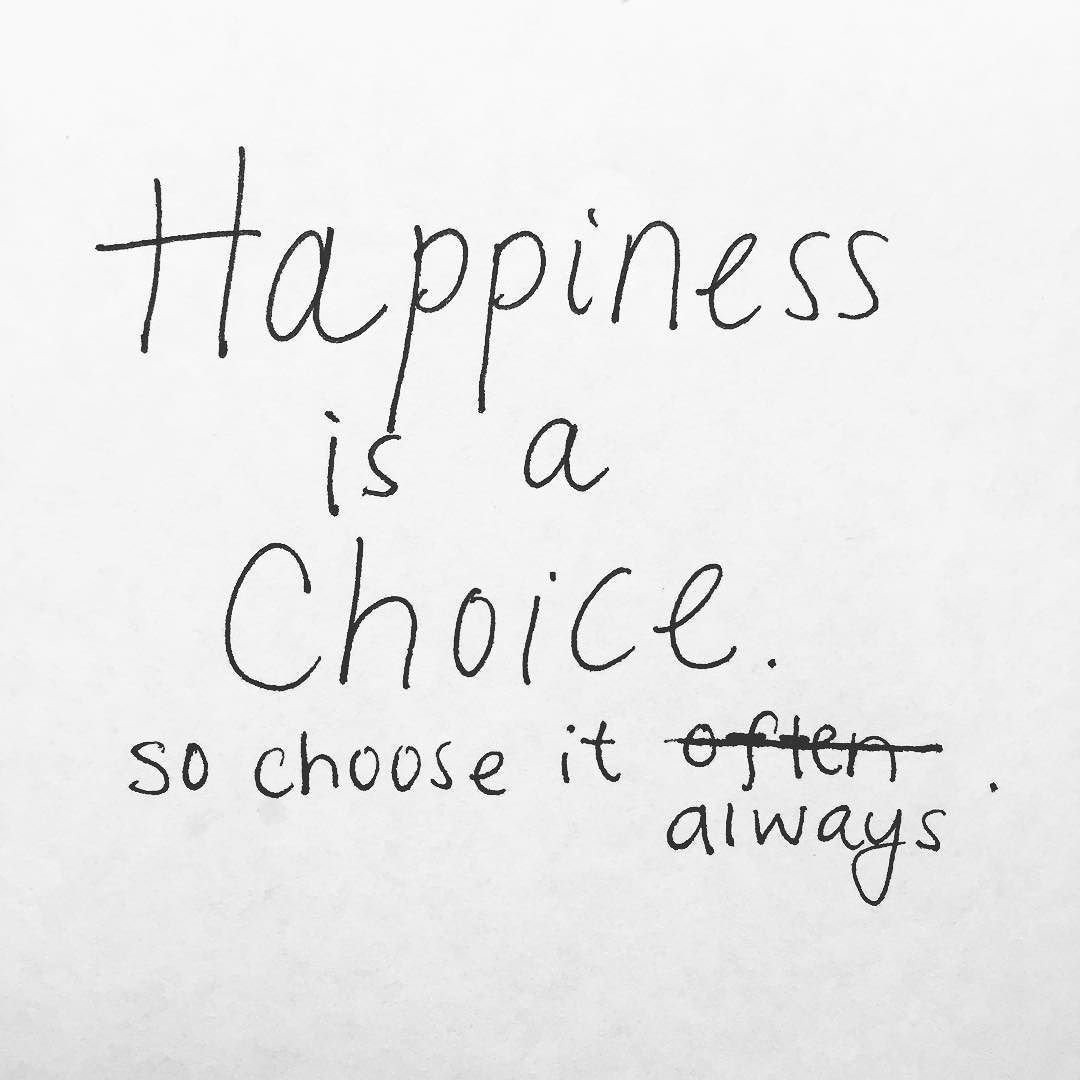 Quote For Today About Happiness Happy Tuesday Do The Best You Can To Choose Happiness Today.