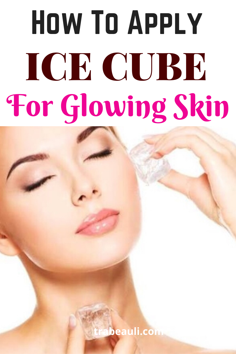Ice Cube On Face: 10 Benefits (DIY) Face Packs Overnight