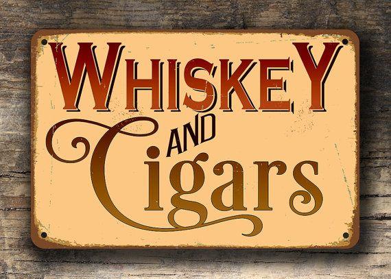 Whiskey And Cigars Sign Whiskey And Cigars Signs Vintage Style