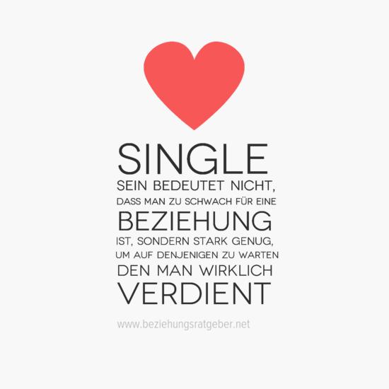 Zitate Beziehung   Single Sein Bedeutet Nicht Dass Man Nicht Zu Schwach Für  Eine Beziehung Ist