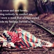 I was once sad and lonely,having nobody to comfort me