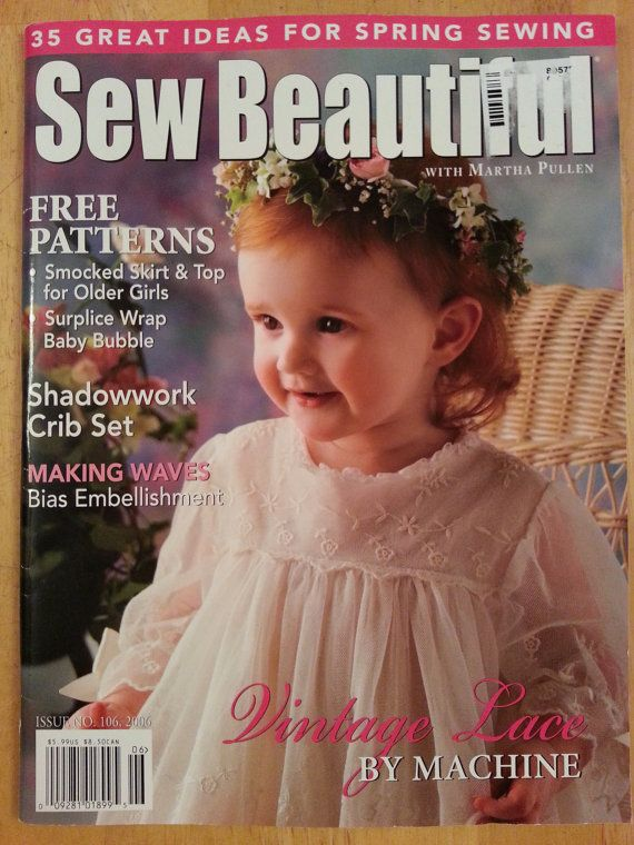 2006 Sew Beautiful Magazine Issue No 106 Shadowwork Crib Set Bias Embellishment Vintage Lace By Machine Spring Sewing Heirloom Sewing Sewing