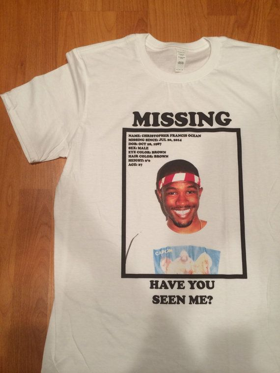 5694820ee New fave tee | Frank Ocean Have You Seen Me #tee #frankocean #gifts #funny