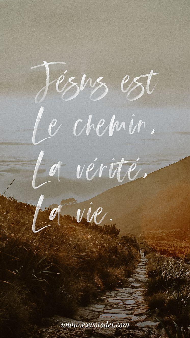 Jesus Est Le Chemin La Verite La Vie Citations Jesus Christ Citations Bibliques Texte Biblique