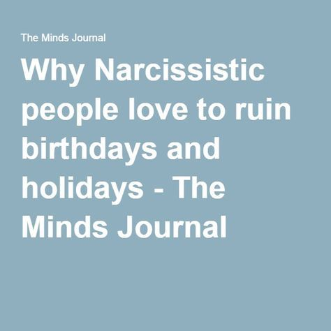 5 Reasons Why Narcissistic People Love to Ruin Birthdays and Holidays