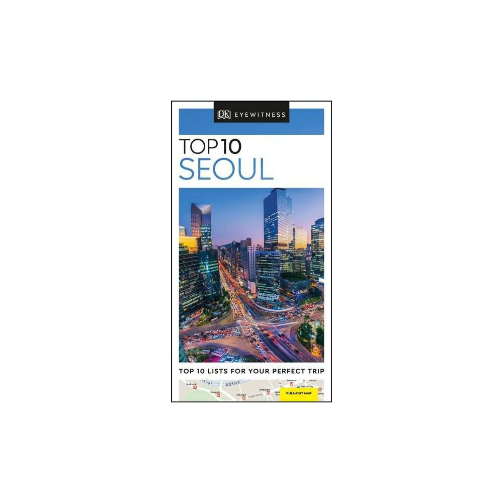 Dk Eyewitness Top 10 Seoul Pocket Travel Guide Paperback Eyewitness Travel Guides Travel Guide Seoul