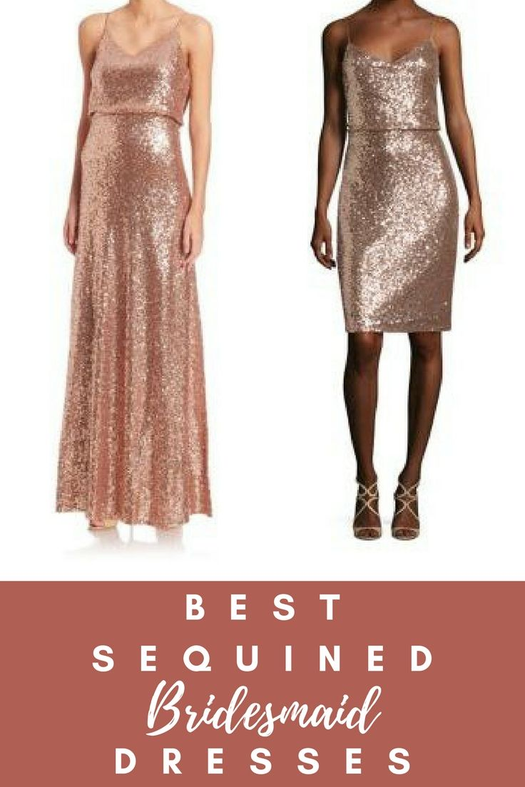 The best sequined bridesmaid dresses they come in long or short