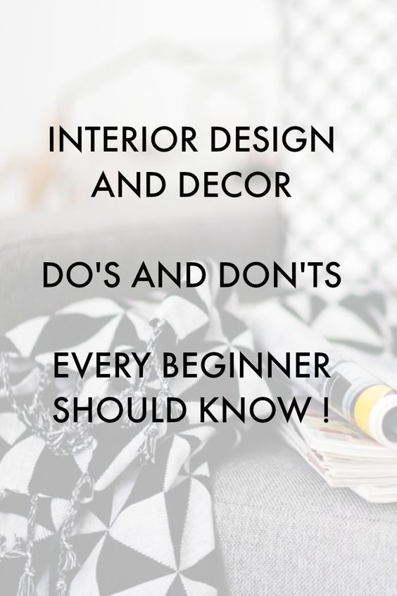 Interior Design Advice: Do\'s and Don\'ts Every Beginner Should Know ...