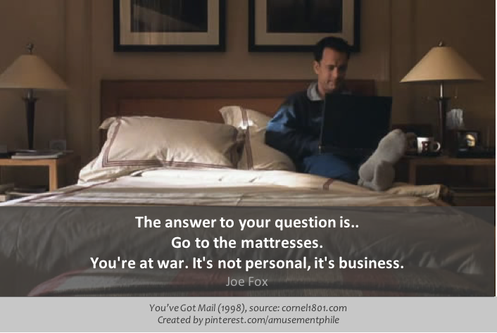 Go to the mattresses You've Got Mail (1998) Movie