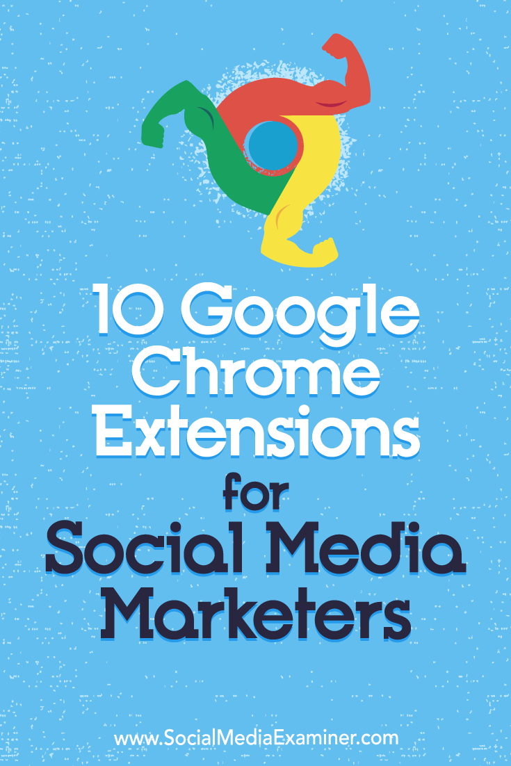 Discover 10 Google Chrome extensions to improve your social media marketing workflows and boost productivity. via @smexaminer