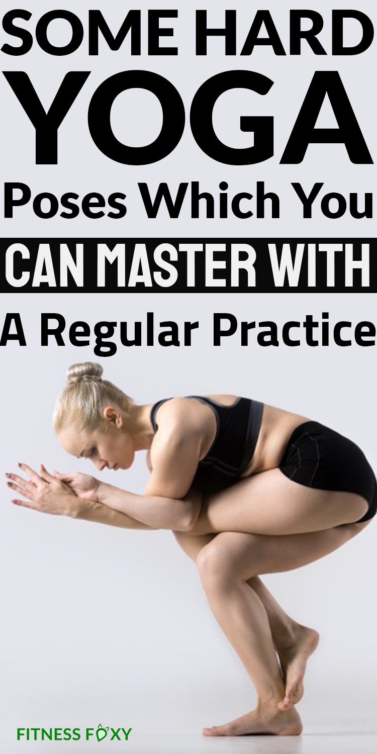 Some Hardest Yoga Poses Which You Can