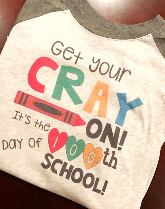 Get Your Cray On Its The 100th Day Of School Teacher Tee 100th Day