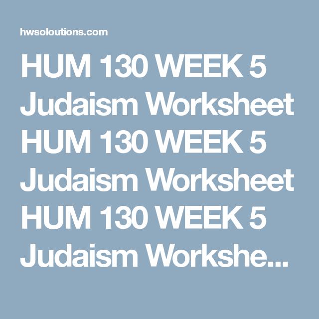 Hum 130 Week 5 Judaism Worksheet Hum 130 Week 5 Judaism Worksheet