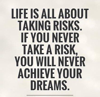 Life Is All About Taking Risks If You Never Take A Risk You Will Never Achieve Your Dreams Infinity Quotes What Is Life About Quotes About Everything