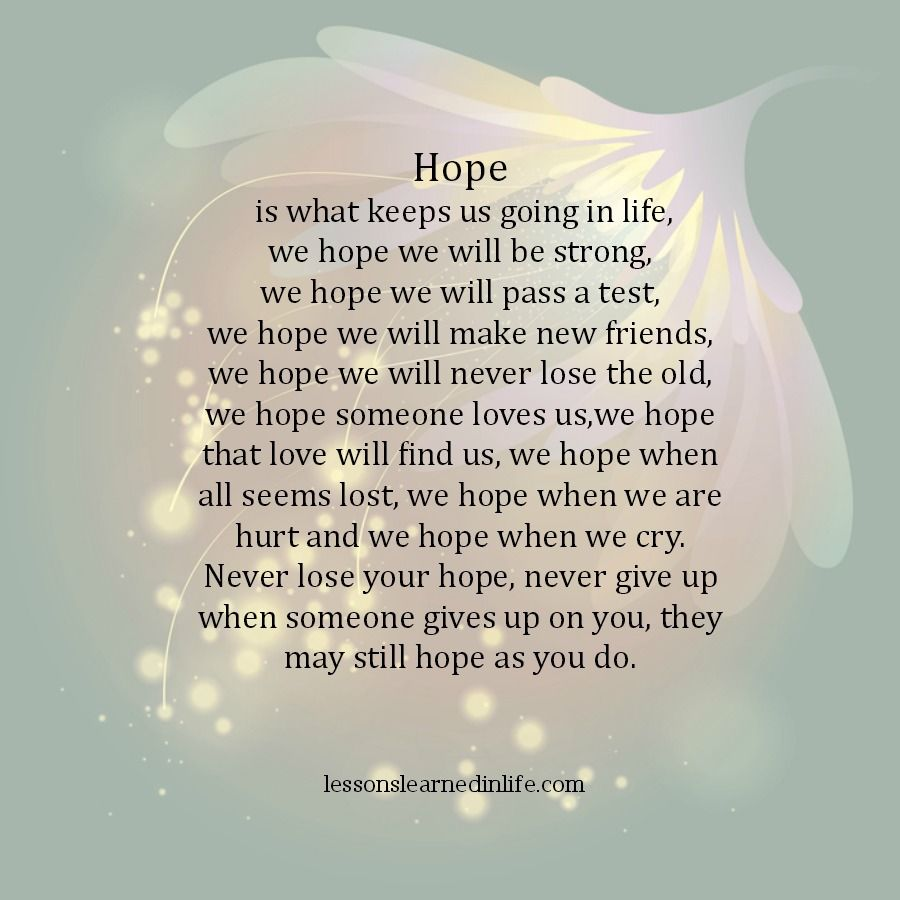 hope is what keeps us going in life we hope we will be strong we