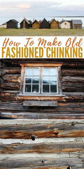 How To Make Old Fashioned Chinking Shtfpreparedness Diy Log Cabin Log Cabin Cabin Design