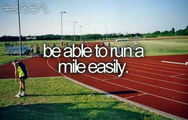 Be able to run a mile easily