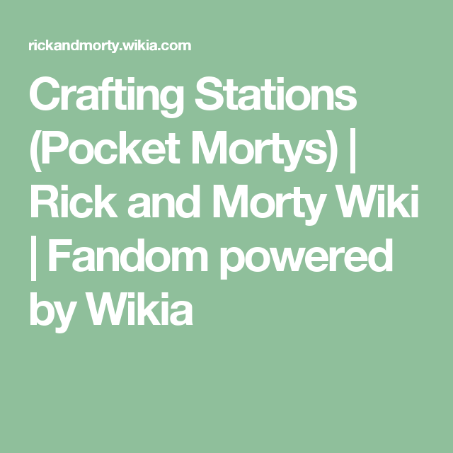 Crafting Stations (Pocket Mortys) | Rick And Morty Wiki | Fandom Powered By  Wikia