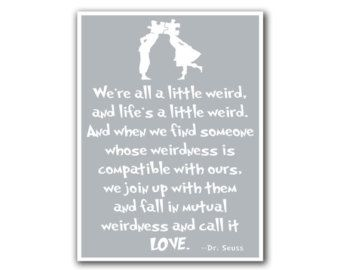 High Quality Love Quote Poster Typography Art Dr. Seuss Weird (S38)