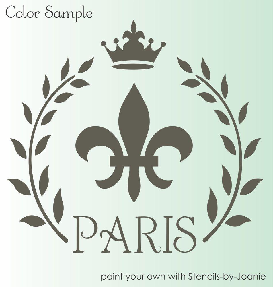 Stencil Paris French Fleur de lis Royal Crown Laurel Wreath Shabby Cottage signs