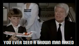 Captain Oveur to Joey in Airplane! (1980). Have you seen