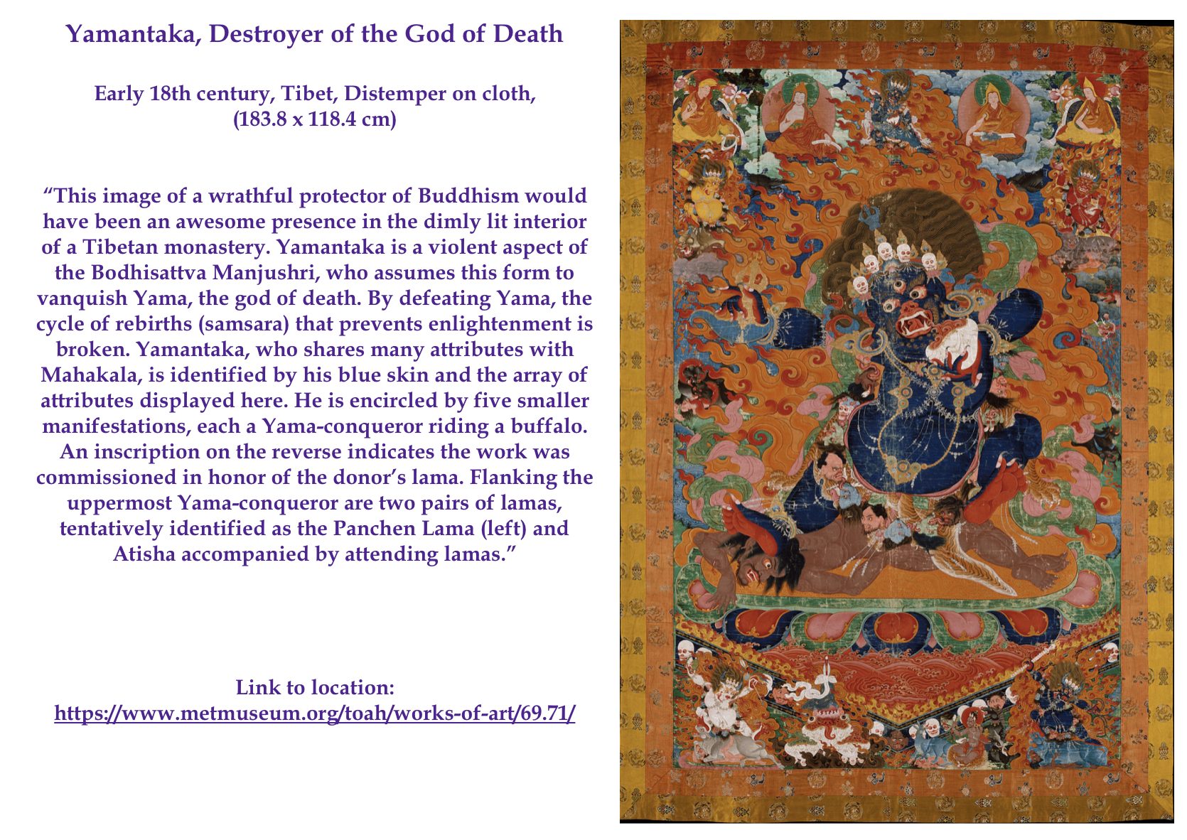 "Yamantaka, Destroyer of the God of Death, Early 18th century, Tibet, Distemper on cloth, (183.8 x 118.4 cm), ""This image of a wrathful protector of Buddhism would have been an awesome presence in the dimly lit interior of a Tibetan monastery. Yamantaka is a violent aspect of the Bodhisattva Manjushri, who assumes this form to vanquish Yama, the god of death. By defeating Yama, the cycle of rebirths (samsara) that prevents enlightenment is broken. 💞🌍🌎🌏💞"