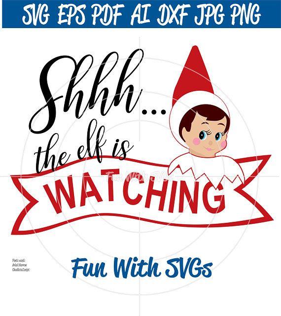 The Elf Is Watching Christmas Elf Svgs Elves Elves Svg The Elf Christmas Elf Christmas Svg