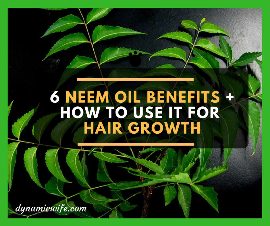 6 Science Backed Benefits of Neem Oil for Hair Growth ...
