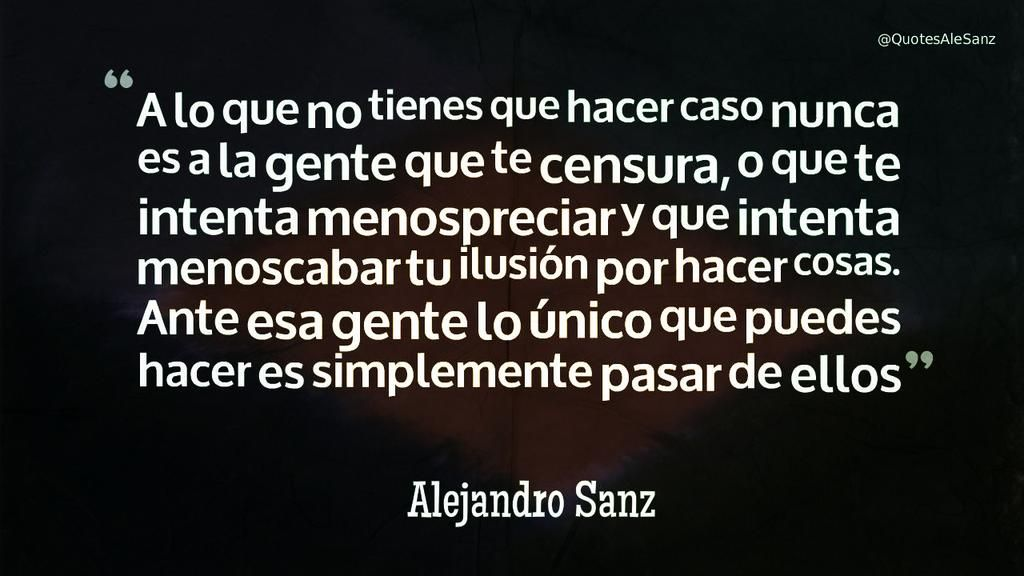 Alejandro Sanz Dice On Con Imagenes Frases Alejandro Sanz