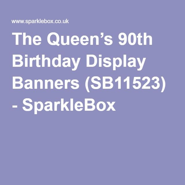 The Queen's 90th Birthday Display Banners (SB11523) - SparkleBox