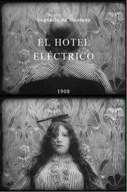Short Movie El hotel eléctrico (The Electric Hotel) is a 1908 silent Spanish comedy-fantasy film directed by Spanish film pioneer Segundo de Chomón.