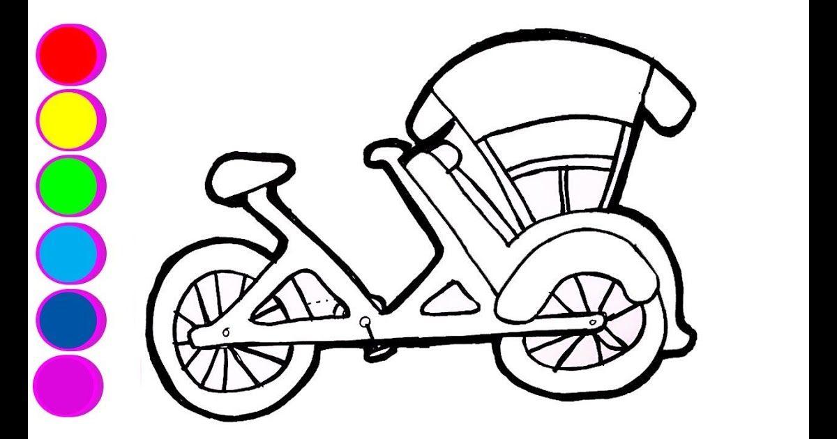 Belajar Menggambar Dan Mewarnai Becak Untuk Anak Anak Learn Mewarnai Mainan Becak Dan Belajar Meng Printable Coloring Pages Coloring Pages Printable Coloring
