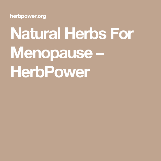 Natural Herbs For Menopause – HerbPower