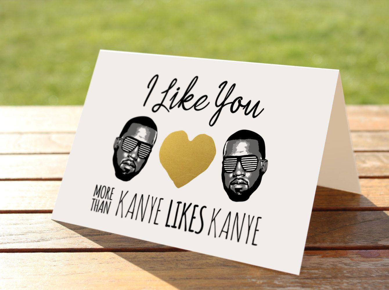 Kanye West Valentine Card Bogo Funny Valentines Card Envelope Hearts I Like You More Than Kanye West Birthday Birthday Cards Birthday Cards For Boyfriend