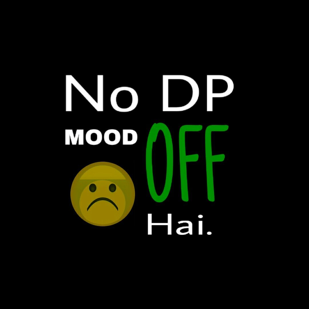 Mood Off Dp In 2020 Mood Off Images Dp For Whatsapp Cute Images For Dp