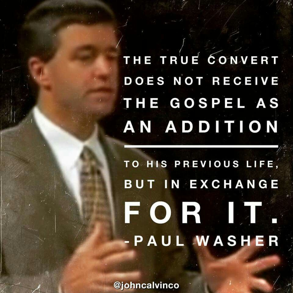christian quote biblical Paul Washer quote Gospel