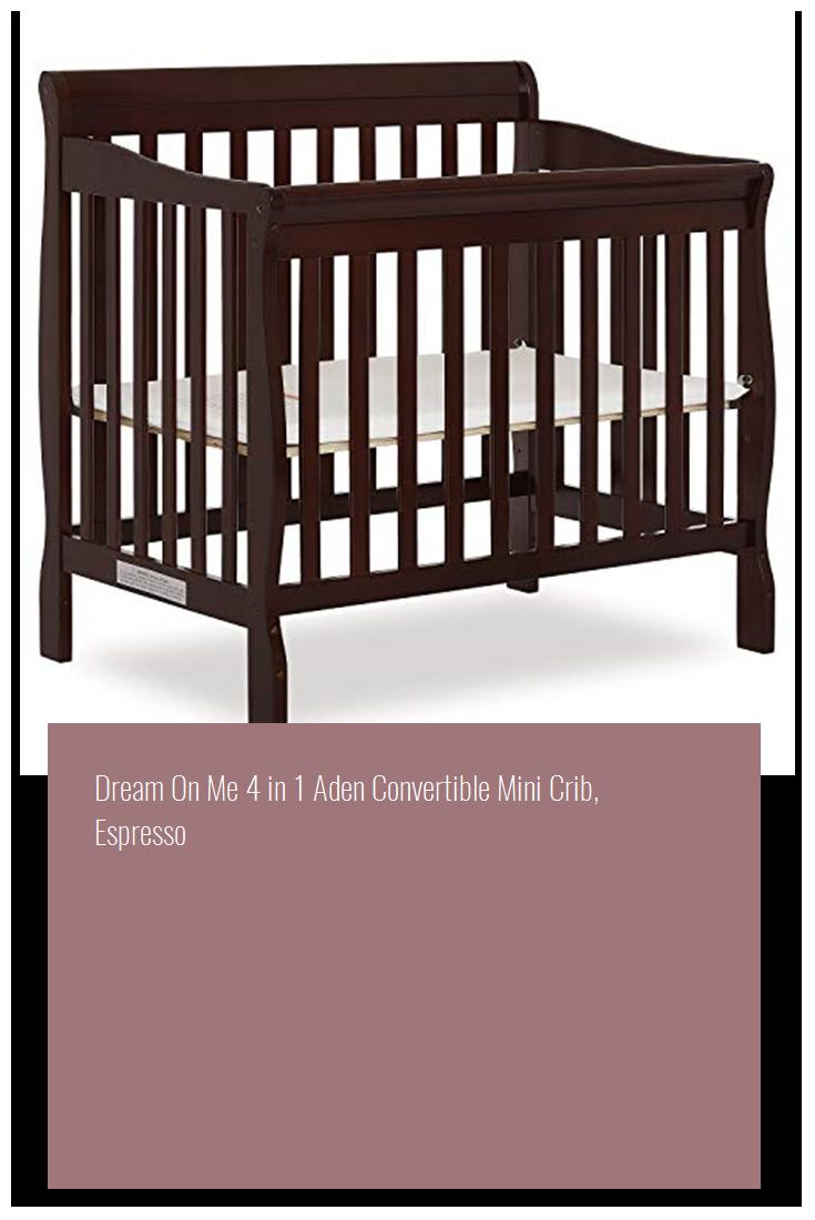Dream On Me 4 In 1 Aden Convertible Mini Crib Espresso Sale Baby Mini Crib Cribs Twin Size Bed Frame