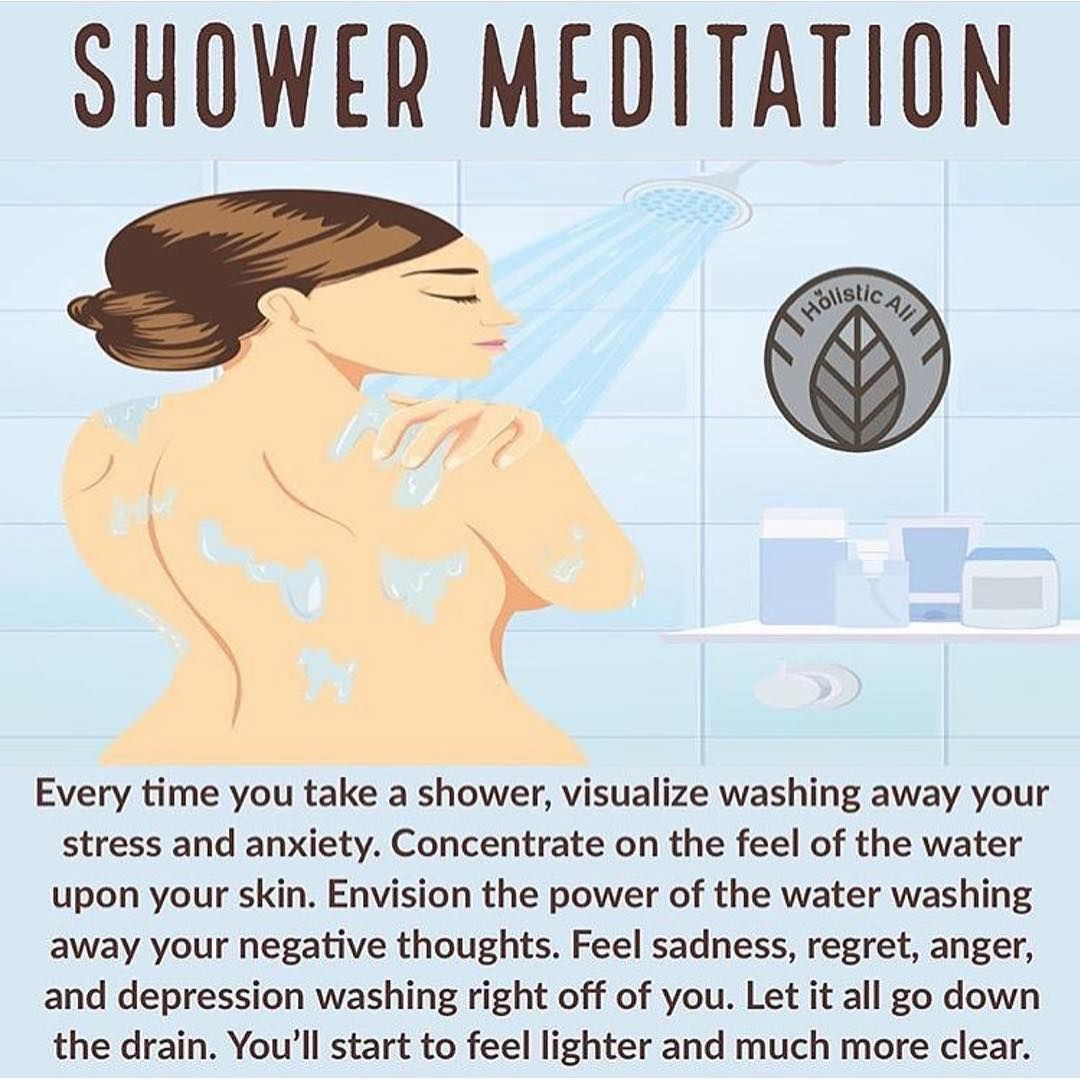 Image may contain: text that says 'SHOWER MEDITATION Hölistic AI Every time you take a shower, visualize washing away your stress and anxiety. Concentrate on the feel of the water upon your skin. Envision the power of the water washing away your negative thoughts. Feel sadness, regret, anger, and depression washing right off of you. Let it all go down the drain. You'll start to feel lighter and much more clear.'