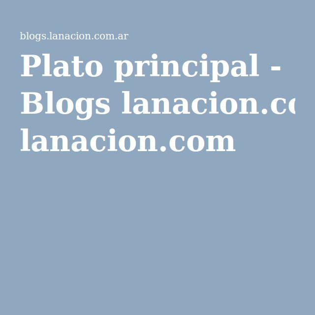 Plato principal - Blogs lanacion.com