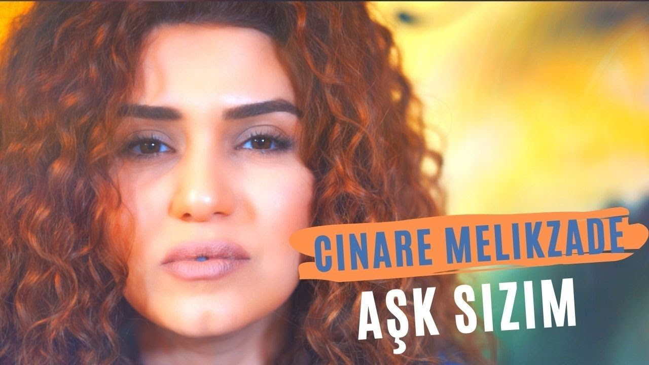 Cinare Melikzade Ask Sizim Mp3 Indir Sarkilar Ask Muzik