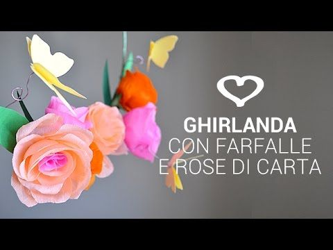 Photo of Tutorial: Come realizzare una ghirlanda con rose e farfalle di carta – La Figurina
