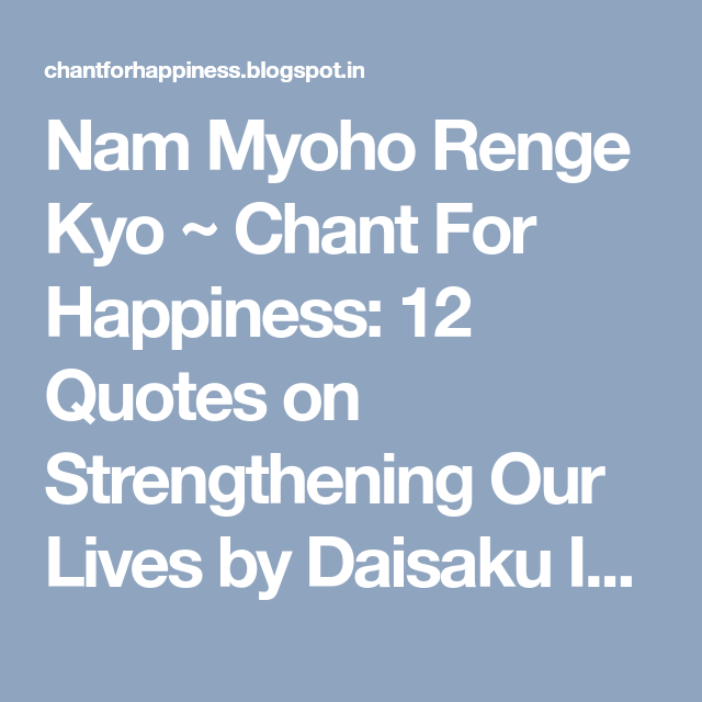 Nam Myoho Renge Kyo Chant For Happiness 12 Quotes on