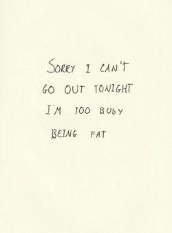 Sorry i cant go out tonight im too busy being fat fav fat quotes sorry i cant go out tonight im too busy being fat altavistaventures Image collections