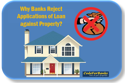 Why Do Banks Reject Applications Of Loan Against Property Loan Unsecured Loans Secured Loan
