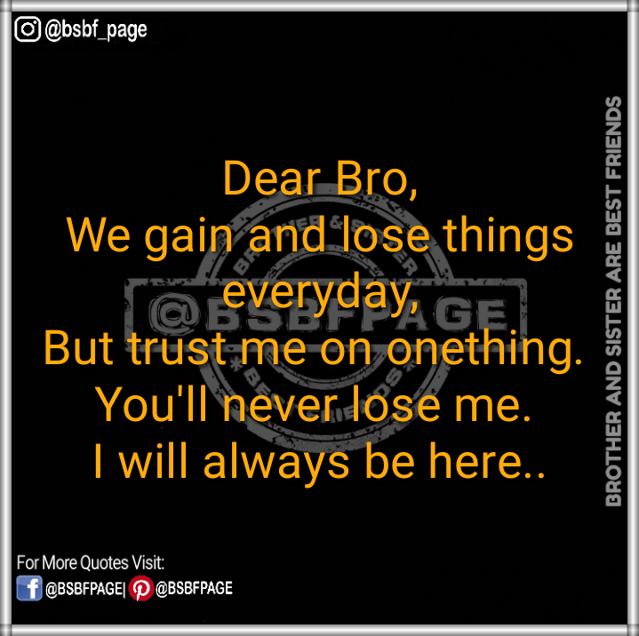 I Will Always Be Here Brother Quotes Brother Birthday Quotes Brother Sister Quotes Funny