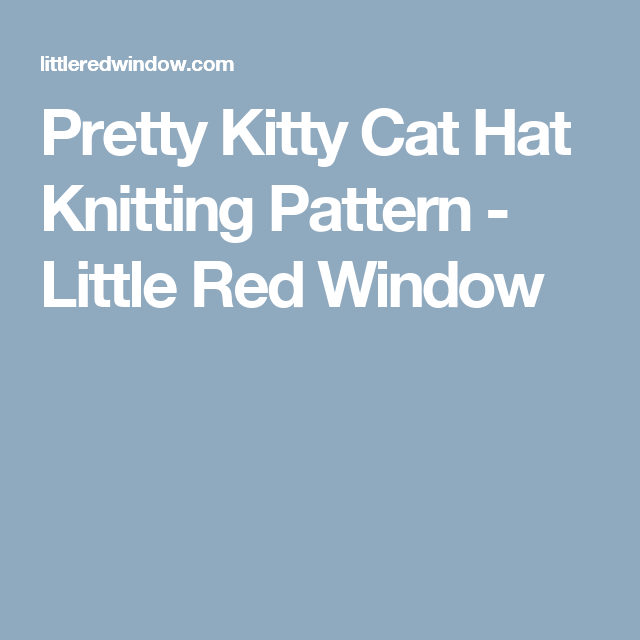 Pretty Kitty Cat Hat Knitting Pattern | Gatitos y Patrones de punto