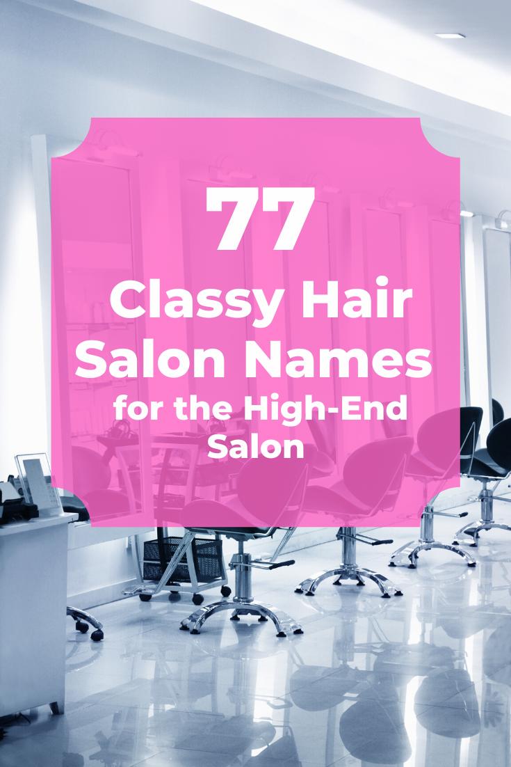 15 Unique & Classy Hair Salon Name Ideas in 15  Hair salon