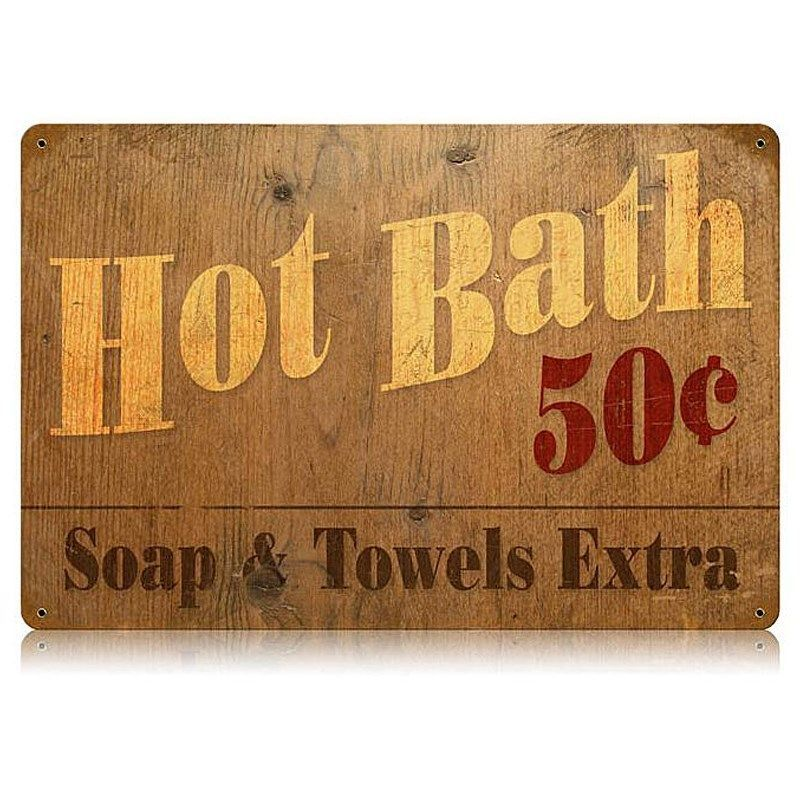 Hot Bath 50 Cents Soap Towels Extra Old West Retro Tin Metal Steel Sign 18x12 Vintage Metal Signs Metal Signs Steel Signs