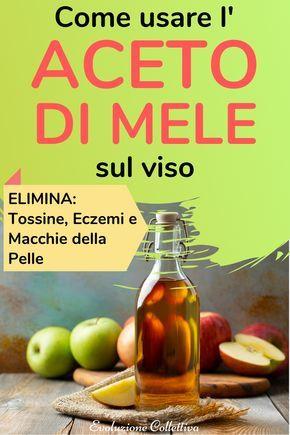 Aceto di Mele: come usarlo sul viso per eliminare tossine, eczemi e macchie della pelle